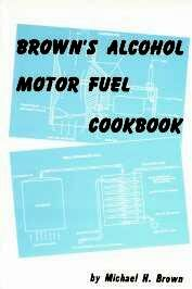 Brown's Alcohol Motor Fuel Cookbook
